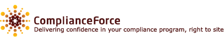 ComplianceForce � Delivering confidence in your compliance grogram, right to site
